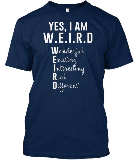 Yes, I'm WEIRD| Cool Weird T-shirt