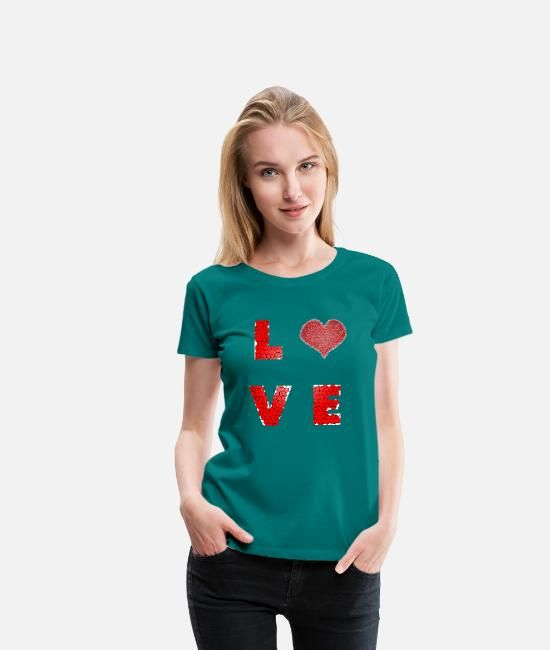 love Women's Premium T-Shirt | Spreadshirt #love #cute #life #art #nature #smile #style #beauty #family #girl #friends #happiness #loveyourself #peace #couple #Romantic #Friendship #Liking #Heart