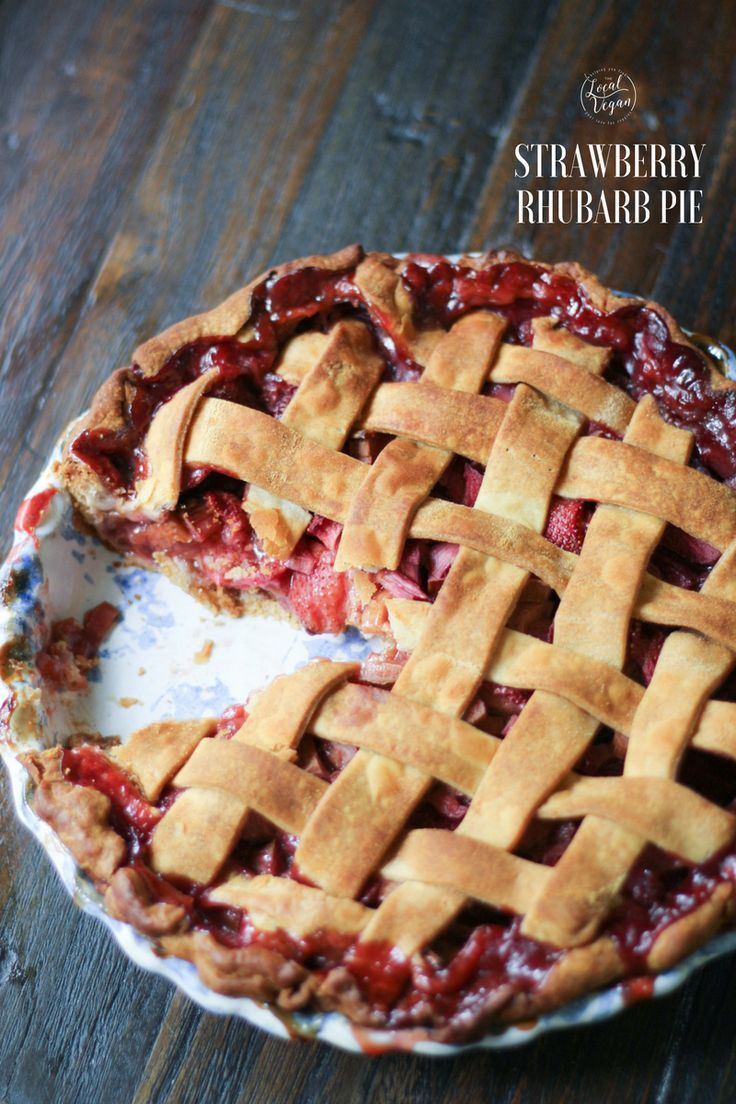 Strawberry Rhubarb Pie Vegan Desserts Vegan Dessert Recipes Vegan Pies Recipes Strawberry Rhubarb Pie