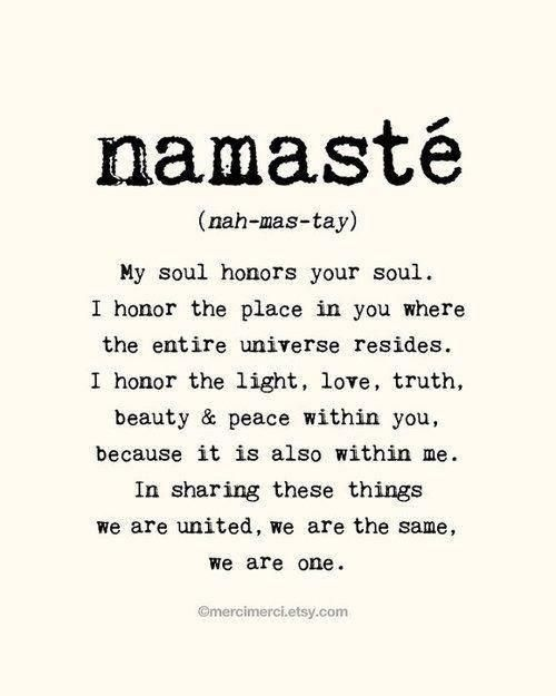 Namaste My Soul Recognizes Your Soul Google Search Oh My Soul