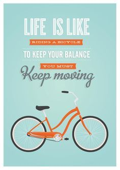 Bicycle Quotes On Pinterest Bike Quotes Cycling Quotes And