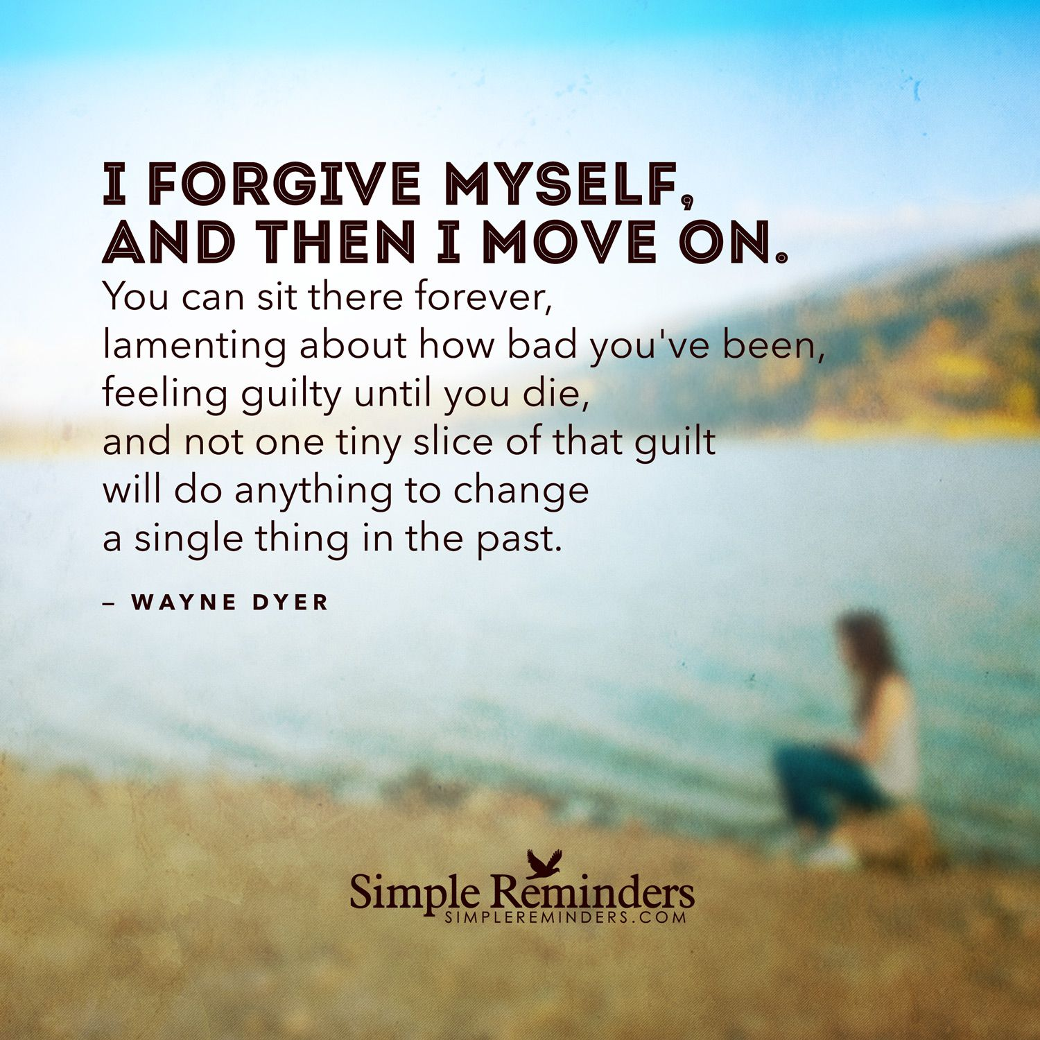 I Forgive Myself, And Then I Move On By Wayne Dyer