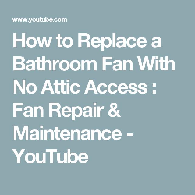 How To Replace A Bathroom Fan With No Attic Access Fan Repair Maintenance Youtube Bathroom Fan Fan Repair Bathroom Repair