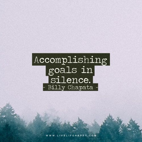 Accomplishing Goals In Silence.