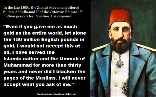 Sultan Abdülhamid II was the last great sultan/caliph of the Ottoman Empire. Who today would say something like this?