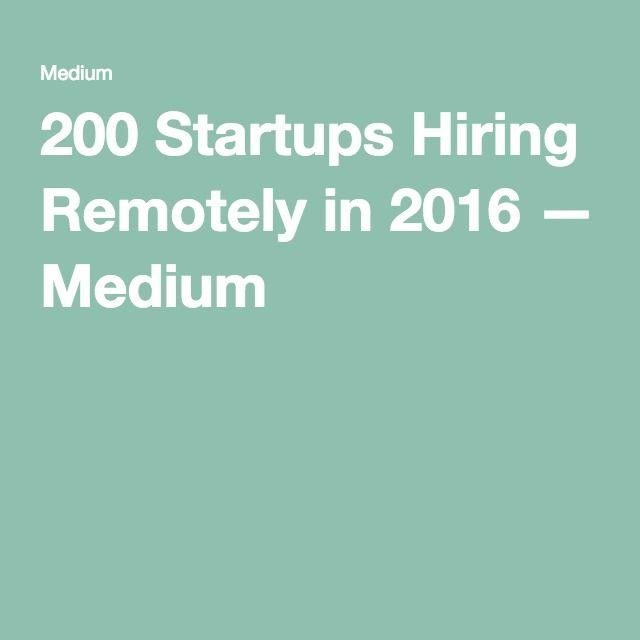 200 Startups Hiring Remotely in 2016 — Medium