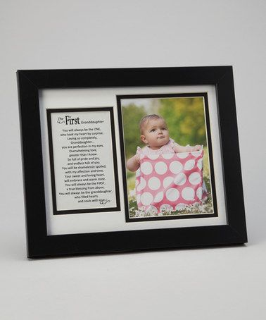 Take a look at this Black \'First Granddaughter\' Picture Frame by ...