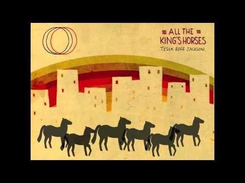 Tessa Rose Jackson - (All the) King's Horses