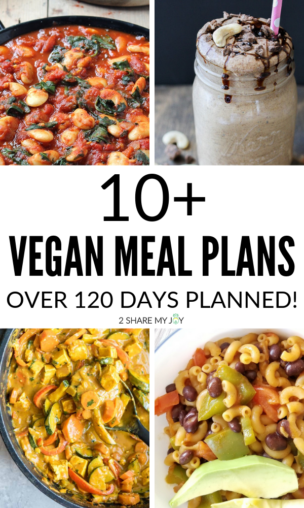 10 Vegan Meal Plans For Every Need 120 Days Planned Vegan Meal Plans Vegan Recipes Healthy Whole Foods Meal Plan