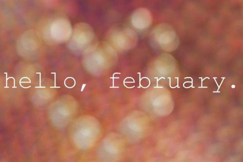 hello, february ~