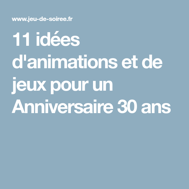 11 id es d 39 animations et de jeux pour un anniversaire 30 ans organisation anniversaire. Black Bedroom Furniture Sets. Home Design Ideas