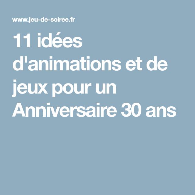 11 Idées D Animations Et De Jeux Pour Un Anniversaire 30 Ans