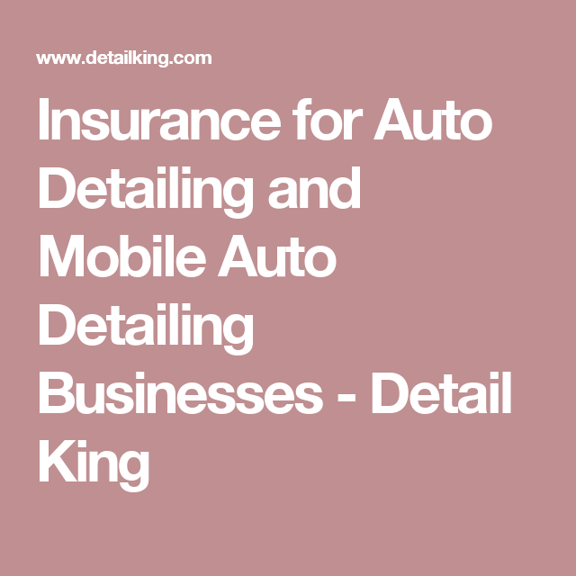 Types Of Insurance For Car Detailing Car Detailing Car