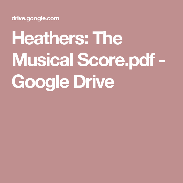 Heathers: The Musical Score pdf - Google Drive | Heathers | Heathers