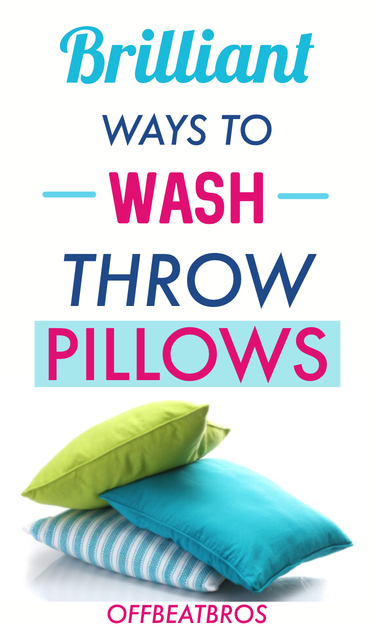 How To Wash Throw Pillows How To Wash Throw Pillows Cleaning Pillows Throw Pillows