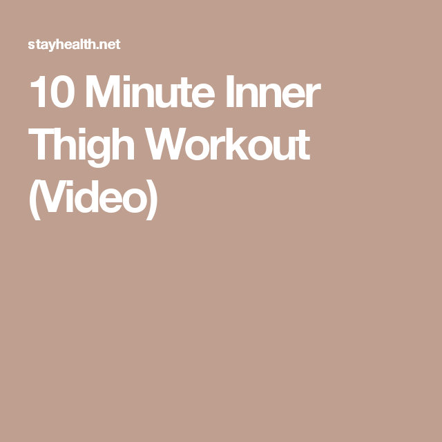 10 Minute Inner Thigh Workout (Video)