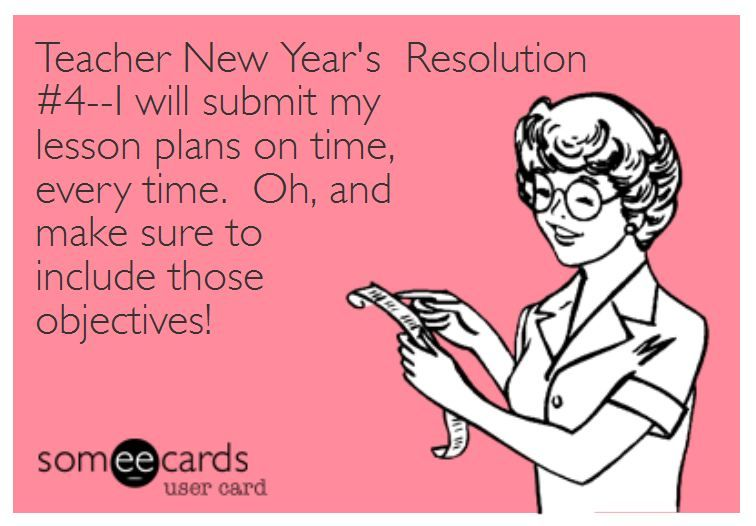 Teacher Resolutions 4 Lesson Plans Jpg 756 526 Teacher Quotes Funny Teacher Humor Teacher Memes