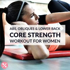 Challenge Your Abs Obliques And Lower Back With These Core Strengthening Exercises A Thorough