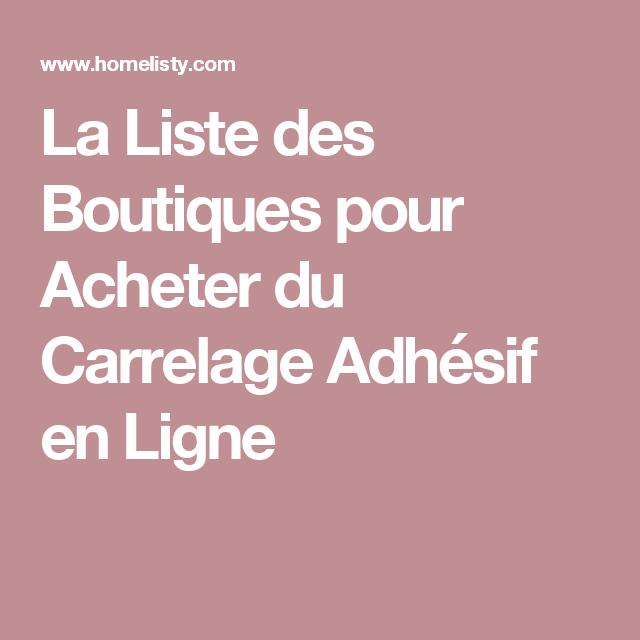 la liste des boutiques pour acheter du carrelage adh sif en ligne bricolage travaux ext. Black Bedroom Furniture Sets. Home Design Ideas