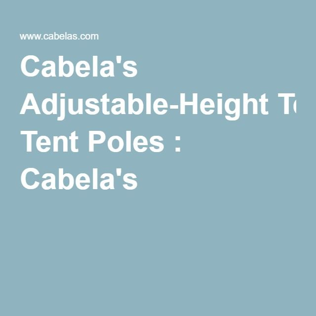 Cabelau0027s Adjustable-Height Tent Poles  sc 1 st  Pinterest : adjustable height tent poles - memphite.com