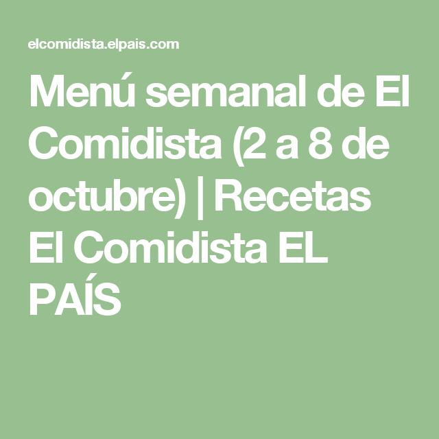 Menú semanal de El Comidista (2 a 8 de octubre) | Menú semanal ...