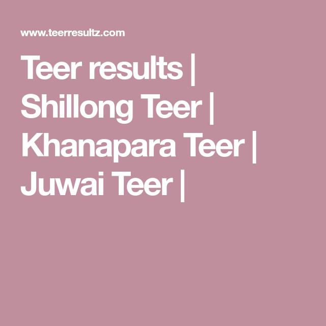Teer results | Shillong Teer | Khanapara Teer | Juwai Teer | | www