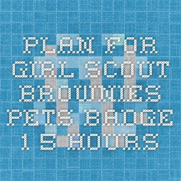 Plan for Girl Scout Brownies Pets Badge - 1 5 hours   Girl