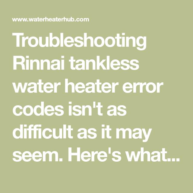 Rinnai Tankless Error Code Troubleshooting Water Heater Heater Error Code