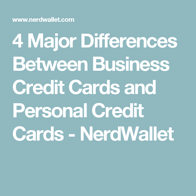 4 major differences between business credit cards and personal 4 major differences between business credit cards and personal credit cards reheart Choice Image