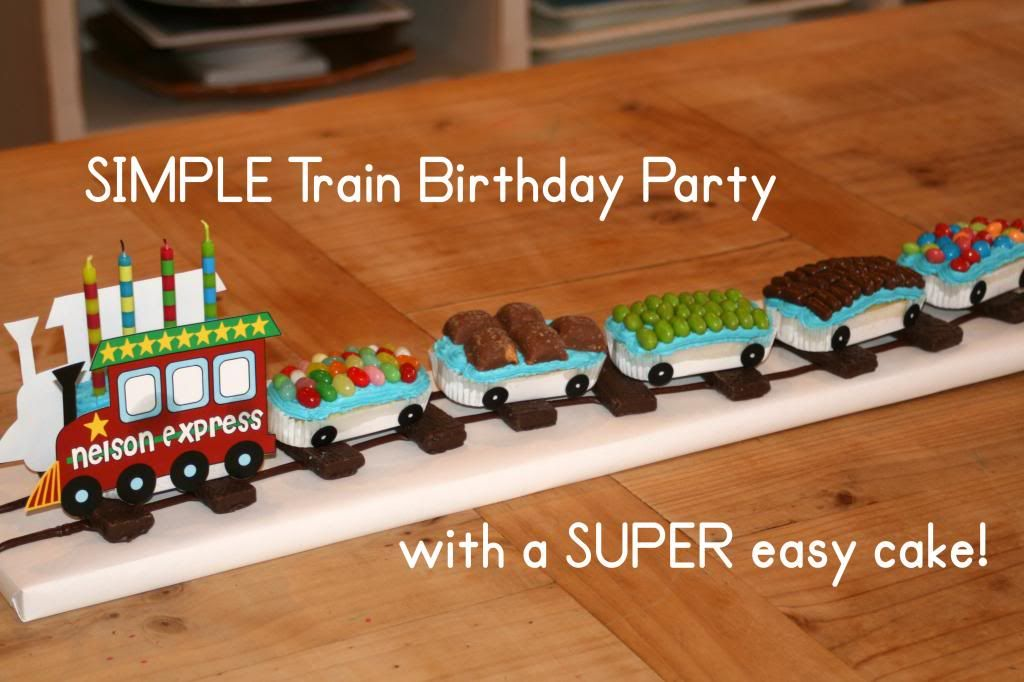 Super Simple Train Party with the cutest EASIEST Train Cake