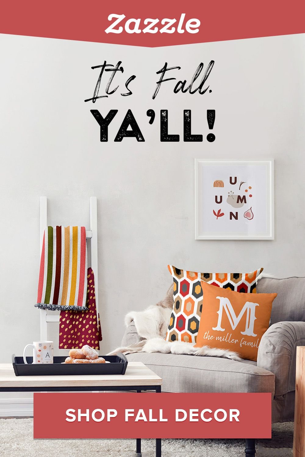 It's fall, y'all! Refresh your home decor with a custom pillows, canvas prints, candles, mugs and more. Choose from hundreds of designs or create your own.