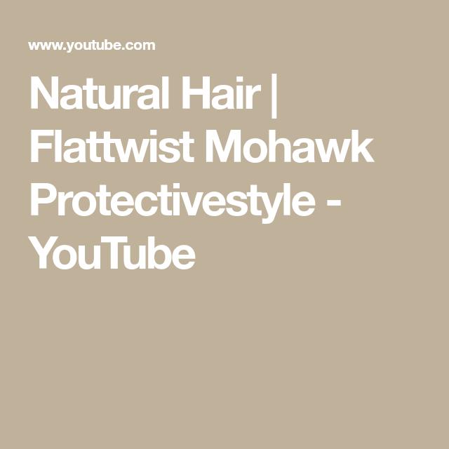 Natural Hair   Flattwist Mohawk Protectivestyle - YouTube