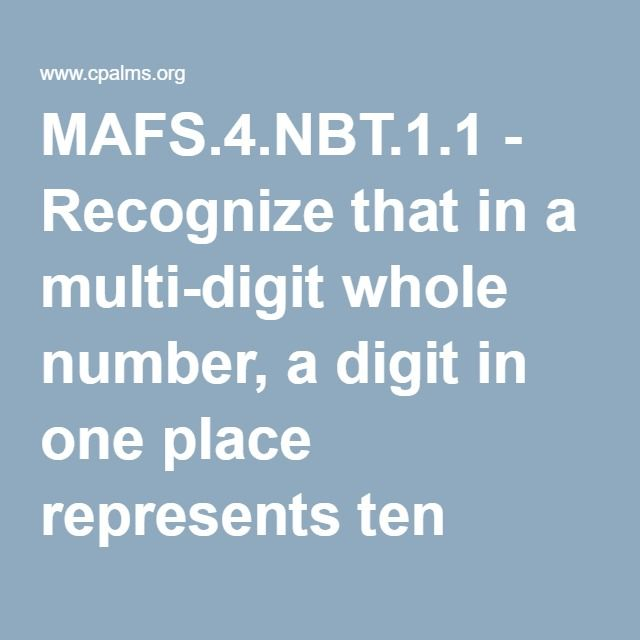 Mafs4nbt11 Recognize That In A Multi Digit Whole Number A