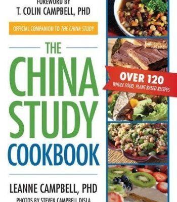The china study cookbook over 120 whole food plant based recipes the china study cookbook over 120 whole food plant based recipes pdf forumfinder Choice Image