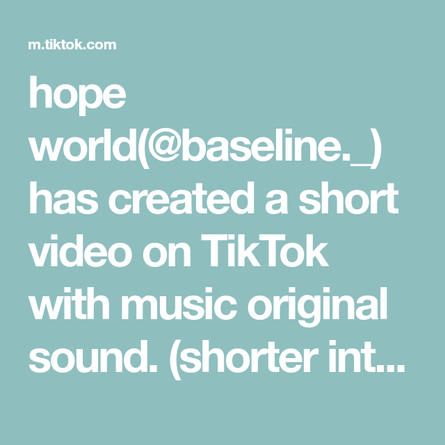 Hope World Baseline Has Created A Short Video On Tiktok With Music Original Sound Shorter Intro Save It As Live Pho The Originals Live Photo Greenscreen