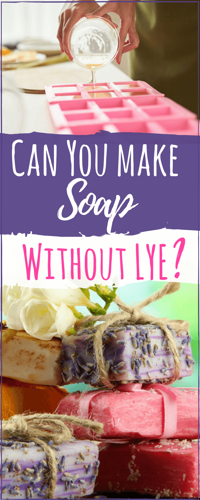 Can You Make Soap Without Lye? Homemade soap recipes