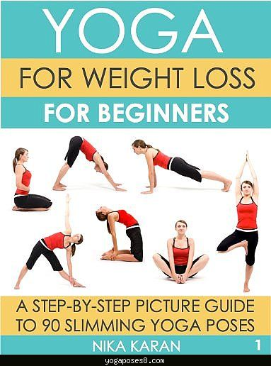 Yoga For Weight Loss Beginners A Step By Picture Guide To 90 Slimming Poses