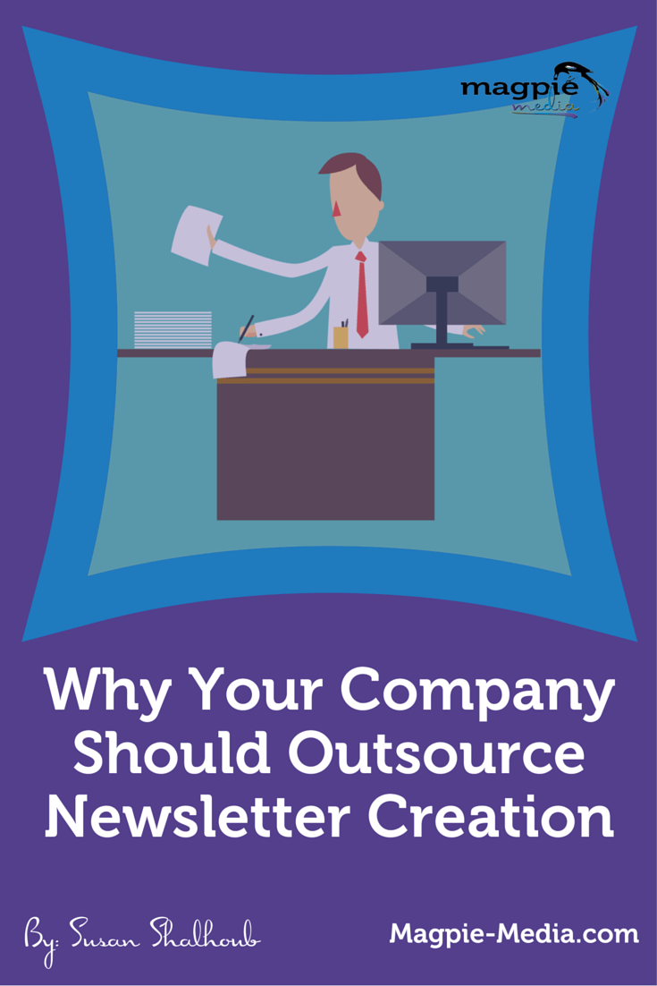 Business Marketing No Time To Start A Company Newsletter? Outsource