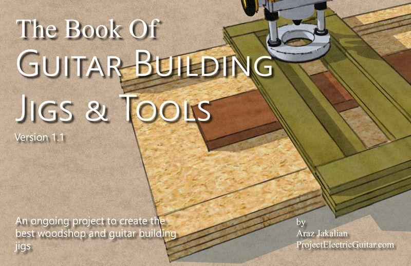 the book guitar building jigs tools project electric guitar pinterest guitars building. Black Bedroom Furniture Sets. Home Design Ideas