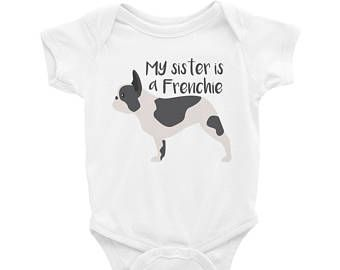 Baby Onesie My Sister Is A Frenchie 4 Colors Funny Cute French Bulldog Clothing Gift Shower Dog Lover Stuff To