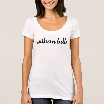 T Shirt Southern Belle Gifts Special Unique Diy Gift Idea