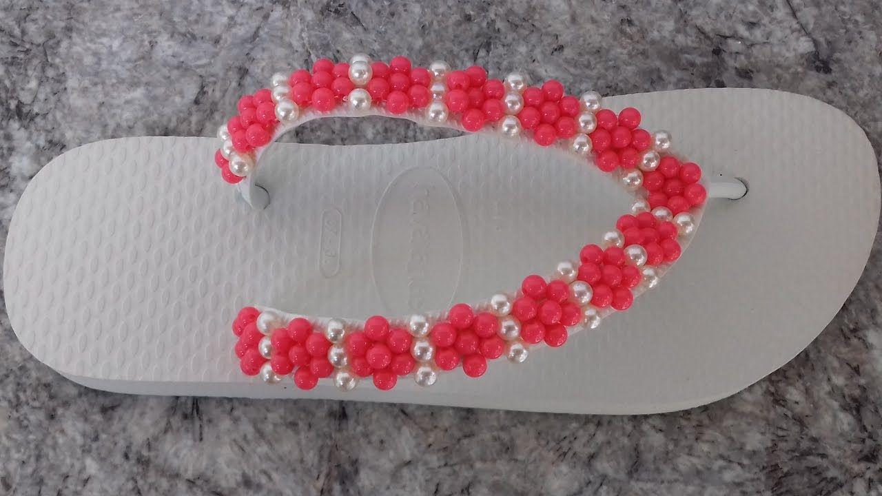 Como Fazer Chinelo Havaiana Flores De Perolas Chinelos Decorados