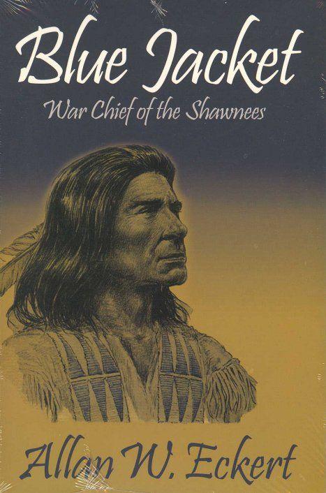 Blue Jacket: Shawnee War Chief | Shawnee Indians | Pinterest | The ...