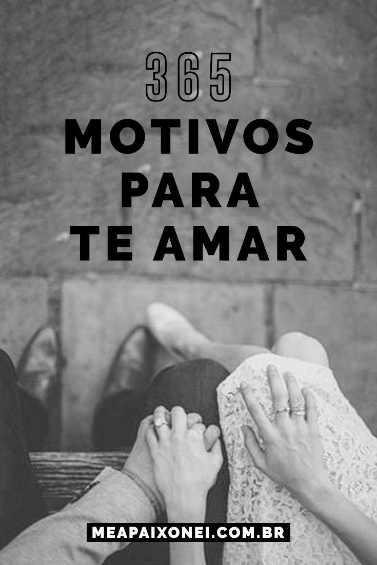 365 Motivos Para Te Amar Com Imagens Palavras De Amor Para