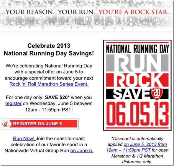 e590da4bbe7 Rock  n  Roll Marathon Discount -  20 off any half or full marathon good on  6 5 2013 in celebration of National Running Day.