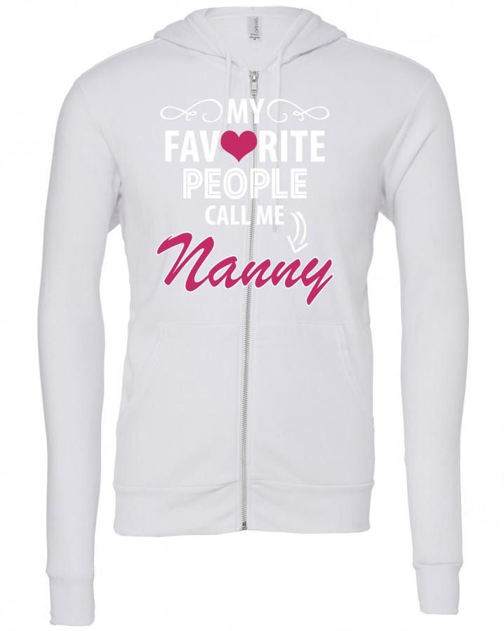 my favorite people call me nanny Zipper Hoodie