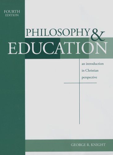 Philosophy Education An Introduction In Christian Perspective Philosophy Of Education Christian Perspective Philosophy