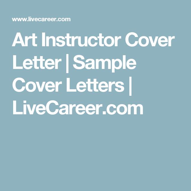 art instructor cover letter sample cover letters livecareer