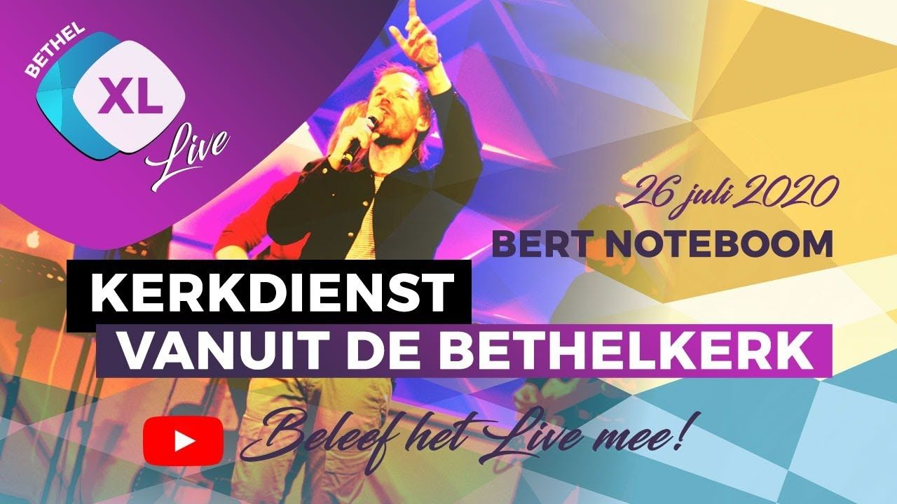 Bethel Xl Live 26 Juli 2020 Kerkdienst Vanuit De Bethelkerk In Drachten Youtube Bethelkerk Juli Youtube