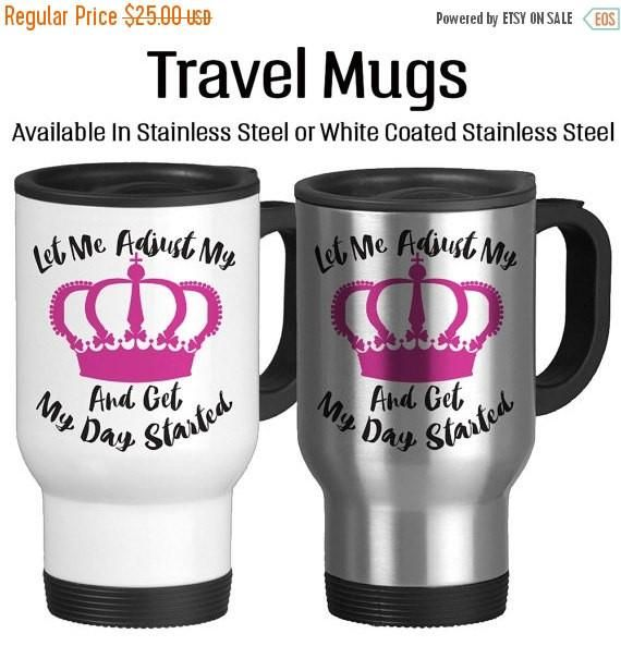 Travel Mug, Let Me Adjust My Crown And Get My Day Started Princess Crown Pink Royalty Queen, Gift Idea, Stainless Steel 14 oz